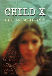 CHILD X by Lee Weatherly