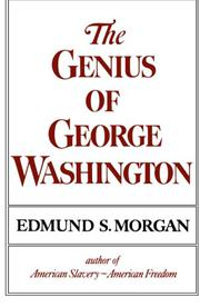 THE GENIUS OF GEORGE WASHINGTON by Edmund S. Morgan