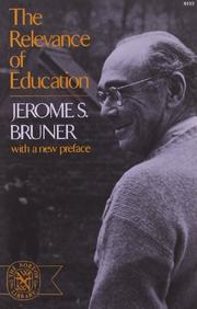 THE RELEVANCE OF EDUCATION by Jerome S. Bruner