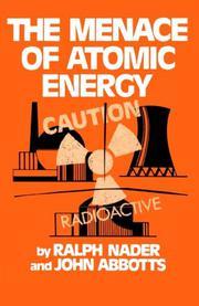 THE MENACE OF ATOMIC ENERGY by John Abbotts