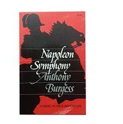 NAPOLEON SYMPHONY by Anthony Burgess