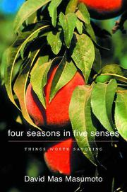 FOUR SEASONS IN FIVE SENSES by David Mas Masumoto