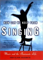 HOW CAN WE KEEP FROM SINGING? by Joan Oliver Goldsmith