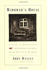 WIDOWER'S HOUSE by John Bayley