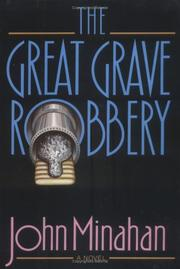 THE GREAT GRAVE ROBBERY by John Minahan