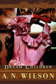 DREAM CHILDREN by A.N. Wilson