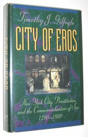CITY OF EROS by Timothy J. Gilfoyle
