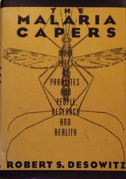 THE MALARIA CAPERS by Robert S. Desowitz