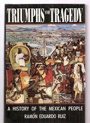 TRIUMPHS AND TRAGEDY by Ramon Eduardo Ruiz