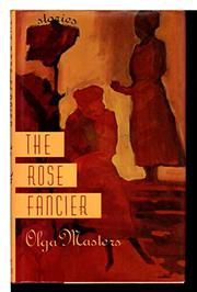 THE ROSE FANCIER by Olga Masters
