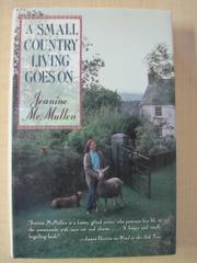 A SMALL COUNTRY LIVING GOES ON by Jeanine McMullen