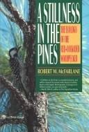 A STILLNESS IN THE PINES by Robert W. McFarlane