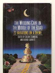 THE WEDDING CAKE IN THE MIDDLE OF THE ROAD by Susan Stamberg