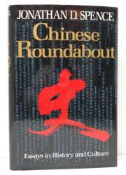 CHINESE ROUNDABOUT by Jonathan D. Spence