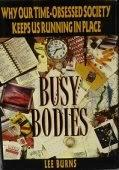 BUSY BODIES by Lee Burns
