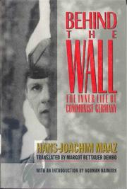 BEHIND THE WALL by Hans-Joachim Maaz