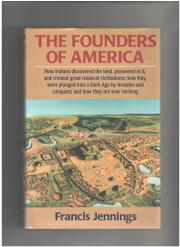 THE FOUNDERS OF AMERICA by Francis Jennings