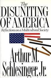 THE DISUNITING OF AMERICA by Arthur M. Schlesinger Jr.