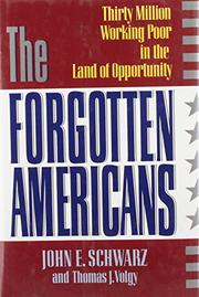 THE FORGOTTEN AMERICANS by John E. Schwarz