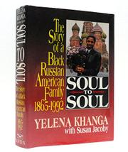 SOUL TO SOUL by Yelena Khanga