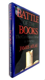 BATTLE OF THE BOOKS by James Atlas