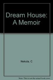 DREAM HOUSE by Charlotte Nekola