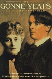 THE GONNE-YEATS LETTERS 1893-1938 by Anna MacBride White