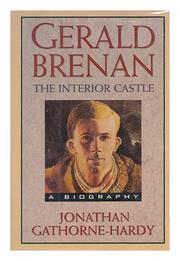 GERALD BRENAN by Jonathan Gathorne-Hardy