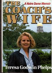 THE COACH'S WIFE by Teresa Godwin Phelps