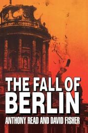THE FALL OF BERLIN by Anthony Read