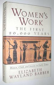WOMEN'S WORK: THE FIRST 20,000 YEARS by Elizabeth Wayland Barber