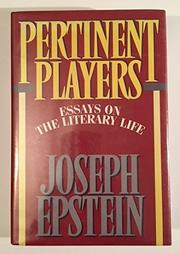 PERTINENT PLAYERS by Joseph Epstein