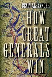 HOW GREAT GENERALS WIN by Bevin Alexander