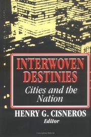 INTERWOVEN DESTINIES by Henry G. Cisneros