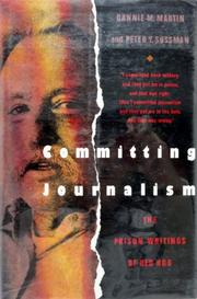 COMMITTING JOURNALISM by Dannie M. Martin