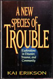 A NEW SPECIES OF TROUBLE by Kai Erikson