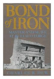BOND OF IRON by Charles B. Dew