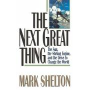 THE NEXT GREAT THING by Mark Shelton