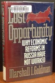 LOST OPPORTUNITY by Marshall I. Goldman