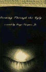 GROWING THROUGH THE UGLY by Jr. Vásquez