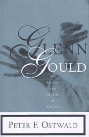 GLENN GOULD by Peter F. Ostwald