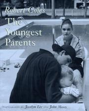 THE YOUNGEST PARENTS by Robert Coles
