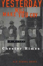 YESTERDAY WILL MAKE YOU CRY by Chester Himes