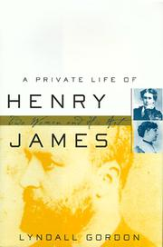 A PRIVATE LIFE OF HENRY JAMES by Lyndall Gordon