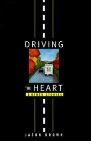 DRIVING THE HEART by Jason Brown