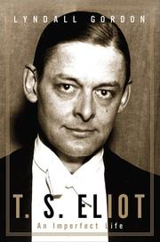 T.S. ELIOT by Lyndall Gordon