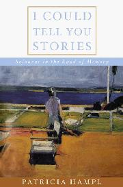 I COULD TELL YOU STORIES by Patricia Hampl