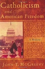 CATHOLICISM AND AMERICAN FREEDOM by John T. McGreevy