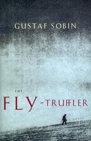 THE FLY-TRUFFLER by Gustaf Sobin