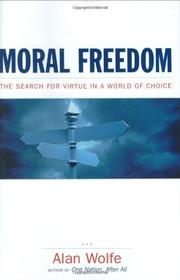 MORAL FREEDOM by Alan Wolfe
